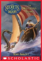 The Secrets of Droon #3: The Mysterious Island by Tony Abbott