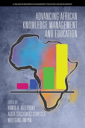 Advancing African Knowledge Management and Education by Hamid H. Kazeroony
