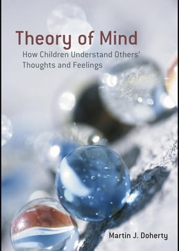 Book Theory of Mind: How Children Understand Others' Thoughts and Feelings by Doherty, Martin J.