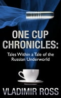 One Cup Chronicles: Tales Within a Tale of the Russian Underworld 33746d1b-d7cb-4893-9ed7-5478b6117877