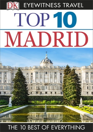 DK Eyewitness Top 10 Travel Guide Madrid Madrid