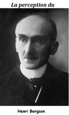 La Perception du changement by Henri Bergson