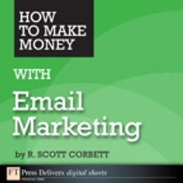 Book How to Make Money with Email Marketing by R. Scott Corbett