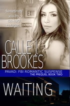 Waiting: A PAVAD Prequel by Calle J. Brookes