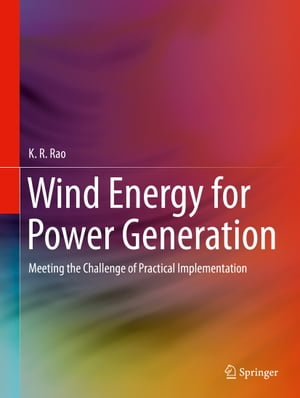 Wind Energy for Power Generation: Meeting the Challenge of Practical Implementation