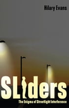 Sliders: The Enigma of Streetlight Interference by Hilary Evans