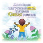Although The Voice Is Small It Serves Great Purpose by R.W. Young