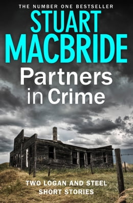 Book Partners in Crime: Two Logan and Steel Short Stories (Bad Heir Day and Stramash) by Stuart MacBride