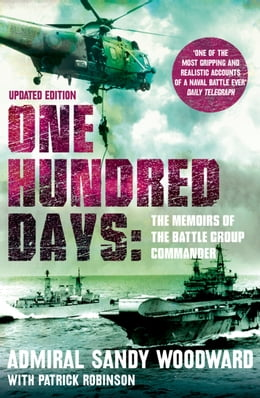 Book One Hundred Days (Text Only) by Admiral Sandy Woodward
