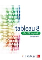 Tableau 8: The Official Guide by George Peck
