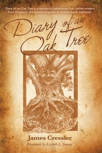 Diary of an Oak Tree: A Fantasy Fiction Story About Urban Treetop Creatures and the Legend of…