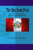 The Boy from Peru by Chris Dale