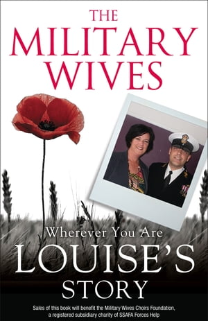The Military Wives: Wherever You Are ? Louise?s Story