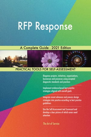 RFP Response A Complete Guide - 2021 Edition by Gerardus Blokdyk