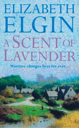 Book A Scent of Lavender by Elizabeth Elgin