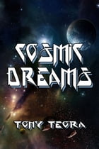 Cosmic Dreams by Tony Teora