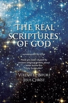 'The Real Scriptures' of God: Book 1 – Before Jesus Christ by James Platter