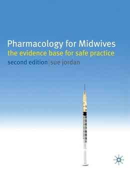 Book Pharmacology for Midwives: The Evidence Base for Safe Practice by Sue Jordan