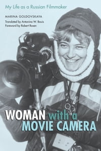 Woman with a Movie Camera: My Life as a Russian Filmmaker