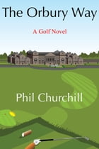 The Orbury Way by Phil Churchill