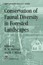 Conservation of Faunal Diversity in Forested Landscapes by R.M. DeGraaf