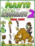 PvZ 2: The Unofficial Strategies, Tricks and Tips for Plants vs Zombies 2 036425c0-4ccd-416c-b5f2-0853cf102601