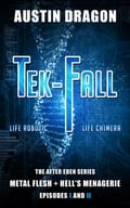Tek-Fall (The After Eden Series): The Complete Duology 7fa8c670-844d-40a6-8eec-3641ef74eceb