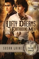 Lofty Dreams of Earthbound Men by Susan Laine