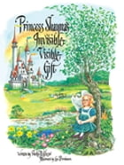 Princess Shayna's Invisible Visible Gift by Sheila Glazov