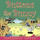 Buttons the Bunny by Harrison Davin