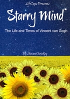 Starry Mind: The Life and Times of Vincent van Gogh by Howard Brinkley