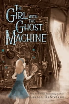 The Girl with the Ghost Machine Cover Image