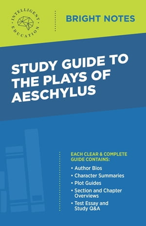Study Guide to the Plays of Aeschylus