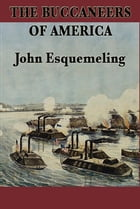 The Buccaneers of America by John Esquemeling