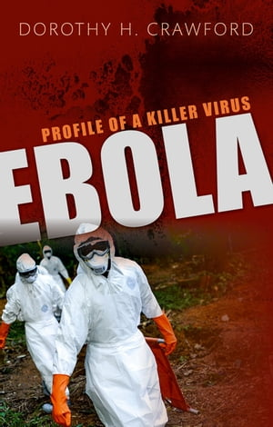Ebola Profile of a Killer Virus