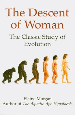 Book Descent of Woman: The Classic Study of Evolution by Elaine Morgan