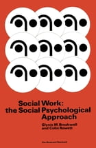 Social Work: the Social Psychological Approach by Glynis M. Breakwell