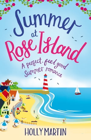 Summer at Rose Island A perfect feel good summer romance