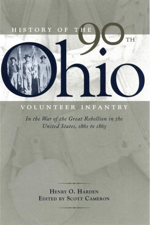 History of the 90th Ohio Volunteer Infantry by Henry O. Harden
