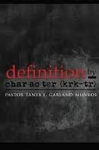 Definition By Character by Tanya E. Munroe