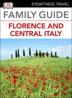 Eyewitness Travel Family Guide Italy: Florence & Central Italy