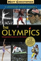 The Olympics: Legendary Sports Events by Matt Christopher