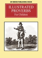 Illustrated Proverbs For Children by My Ebook Publishing House