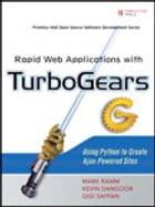 Rapid Web Applications with TurboGears by Mark Ramm
