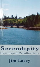 Serendipity: Impromptu Recollections