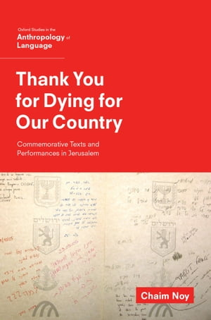 Thank You for Dying for Our Country Commemorative Texts and Performances in Jerusalem