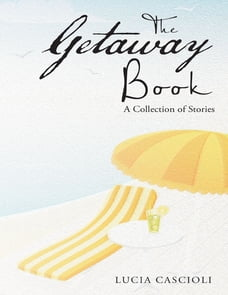 The Getaway Book: A Collection of Stories