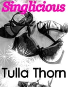 SINGLICIOUS: A witty sophisticated chick lit. by Tulla Thorn