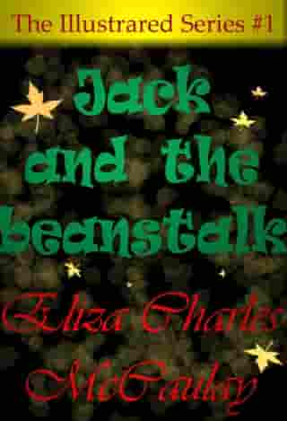 The Illustrated Series #1: Jack and the beanstalk by Eliza Charles McCaulay
