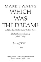"Mark Twain's ""Which Was the Dream?"" and Other Symbolic Writings of the Later Years by Mark Twain"